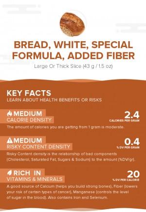 Bread, white, special formula, added fiber