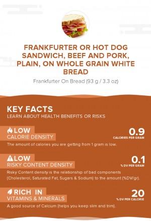 Frankfurter or hot dog sandwich, beef and pork, plain, on whole grain white bread