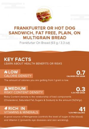 Frankfurter or hot dog sandwich, fat free, plain, on multigrain bread